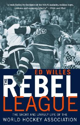 The Rebel League By Willes, Ed