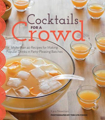 Cocktails for a Crowd By Newman, Kara/ Fisher, Teri Lyn (PHT)