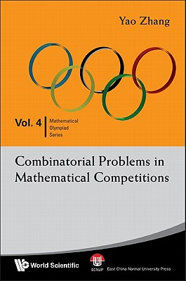 Combinatorial Problems in Mathematical Competitions By Zhang, Yao